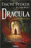 echange, troc Dacre Stoker, Ian Holt - Dracula l'immortel