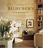 Jeffrey Bilhuber's Design Basics: Expert Solutions for Designing the House of Your Dreams