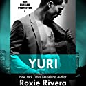Yuri: Her Russian Protector, Book 3 Audiobook by Roxie Rivera Narrated by Pinky Powell