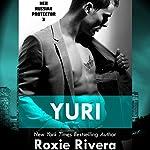 Yuri: Her Russian Protector, Book 3 | Roxie Rivera