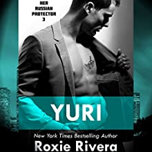 Yuri: Her Russian Protector, Book 3 (       UNABRIDGED) by Roxie Rivera Narrated by Pinky Powell