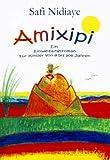Amixipi. Ein Einweihungsbuch für Kinder von 8 bis 108 Jahren title=