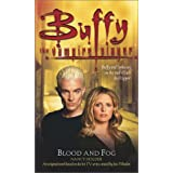Blood and Fog (Buffy the Vampire Slayer (Pocket Paperback Unnumbered)) ~ Nancy Holder