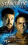 Seize the Fire (Star Trek: Typhon Pact #2) (1439167826) by Martin, Michael A.