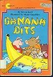 Banana bits (A Snuggle & read story book) (0380791110) by Kroll, Steven