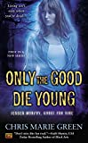 img - for Only the Good Die Young (Jensen Murphy, Ghost For Hire) book / textbook / text book