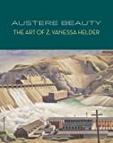 img - for Austere Beauty: The Art of Z. Vanessa Helder (Northwest Perspective Series) by David F. Martin (2014-03-25) book / textbook / text book