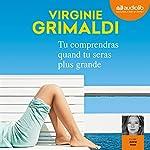 Tu comprendras quand tu seras plus grande | Virginie Grimaldi