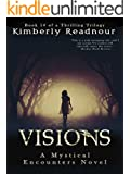Visions (The Mystical Encounter Series Book 1)