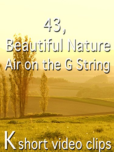 Clip: 43.Beautiful Nature--Air on the G String