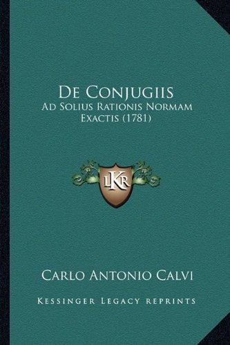 de Conjugiis: Ad Solius Rationis Normam Exactis (1781)