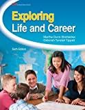 img - for Exploring Life and Career 6th , Text edition by Dunn-Strohecker Ph.D., Martha, Tippett Ph.D., Deborah (2011) Hardcover book / textbook / text book