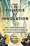 img - for The Politics of Innovation: Why Some Countries Are Better Than Others at Science and Technology book / textbook / text book