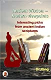 Ancient wisdom - Modern viewpoints : Interesting picks from ancient Indian scriptures