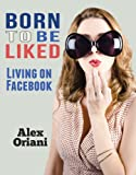Born To Be Liked: Living on Facebook