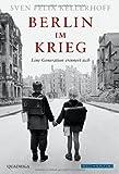 Sven Felix Kellerhoff Berlin im Krieg: Eine Generation erinnert sich
