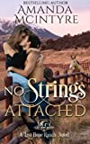 No Strings Attached (Last Hope Rnach) (Volume 1)