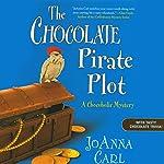 The Chocolate Pirate Plot: A Chocoholic Mystery   JoAnna Carl