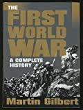 The First World War (0297813129) by Martin Gilbert