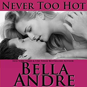 Never Too Hot | [Bella Andre]