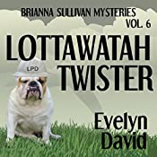 Lottawatah Twister: Brianna Sullivan Mysteries | Evelyn David