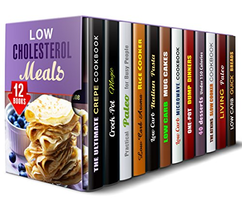 Low Cholesterol Meals Box Set (12 in 1): Crepe, Crock-Pot, Paleo, Aroma Rice, Italian, Mug, Desserts, Slow Cooker, Breads and Other Healthy Recipes (Low Carb Meals) by Jessie Fuller, Aimee Long, Emma Melton, Sheila Hope, Sherry Morgan, Melissa Hendricks, Vicki Day, Roberta Wood