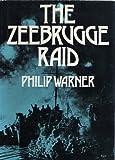 Zeebrugge Raid (0718300564) by Warner, Philip