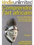Comprendre l'art africain