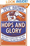 Hops and Glory: One man's search for...