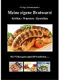 Titelbild Meine eigene Bratwurst , Grillen - Wursten - Genießen