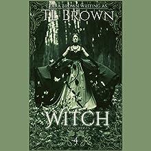 Witch (       UNABRIDGED) by Tara Brown Narrated by Julie McKay