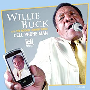 Willie Buck - Cell Phone Man