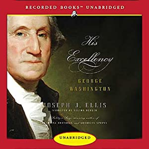 His Excellency: George Washington | [Joseph J. Ellis]