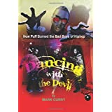 Dancing With the Devil: How Puff Burned the Bad Boys of Hip-Hop ~ Mark Curry
