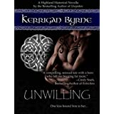 Unwilling (Heroes of the Highlands) (The MacLauchlans #2) ~ Kerrigan Byrne
