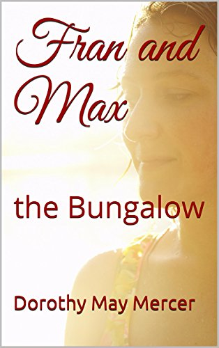 Fran and Max, the Bungalow by Dorothy May Mercer