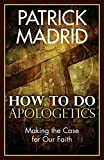 img - for How to Do Apologetics: Making the Case for Our Faith book / textbook / text book