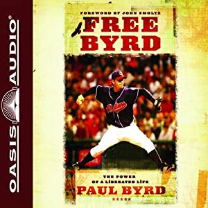 Free Byrd: The Power of the Liberated Life | [Paul Byrd]
