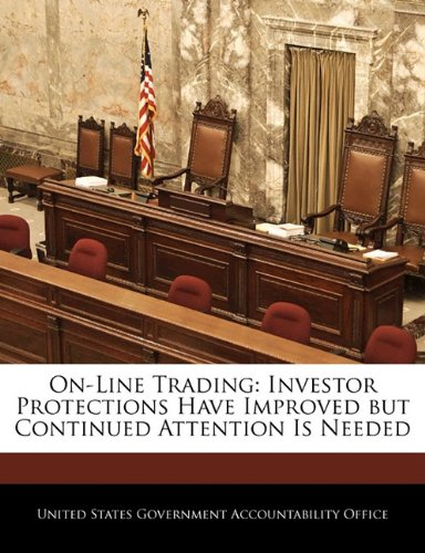On-Line Trading: Investor Protections Have Improved But Continued Attention Is Needed