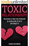Toxic Relationships: Recognize A Toxic Relationship & Learn How To Fix It Or Forget It (English Edition)