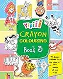Yipiii Crayon Colouring Book 3