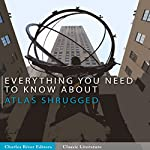 Everything You Need to Know About Atlas Shrugged |  Charles River Editors