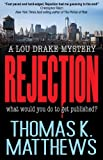 Rejection: Publishing Murder Mystery (Lou Drake Mysteries)