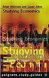 Studying Economics (Palgrave Study Skills)