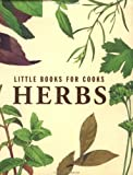 Herbs (Little Books for Cooks) (0836252292) by Smallwood