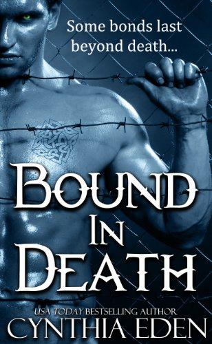 Bound In Death (A Vampire and Werewolf Romance) by Cynthia Eden