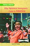 Why Japanese Immigrants Came to America (Coming to America) (0823964639) by Parker, Lewis K.