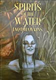 Spirits of the Water (Spirits of the Elements)