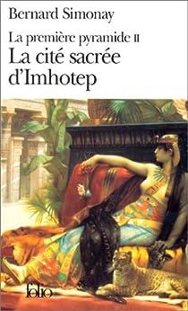 La Premi�re pyramide, tome 2 : La Cit� sacr�e d'Imhotep par Simonay