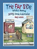 The Far Side Trouble Brewing: 2005 Desk Calendar (0740743880) by Larson, Gary